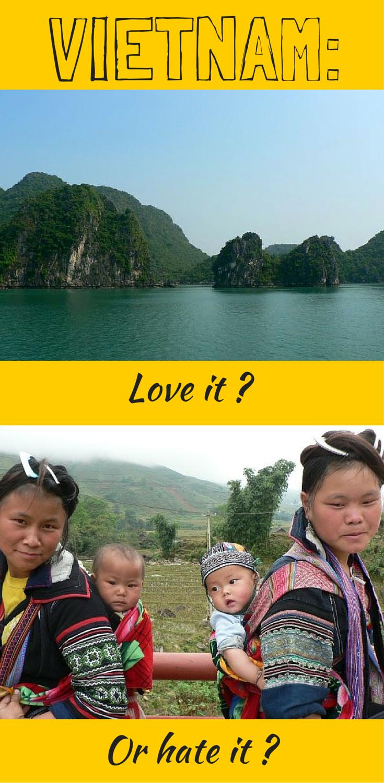 Vietnam Love it or Hate it-