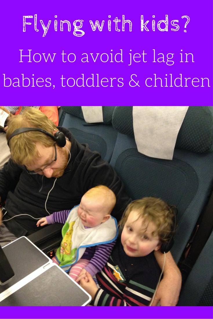 Flying with kids, Avoid jet lag baby, jet lag toddler, jet lag children