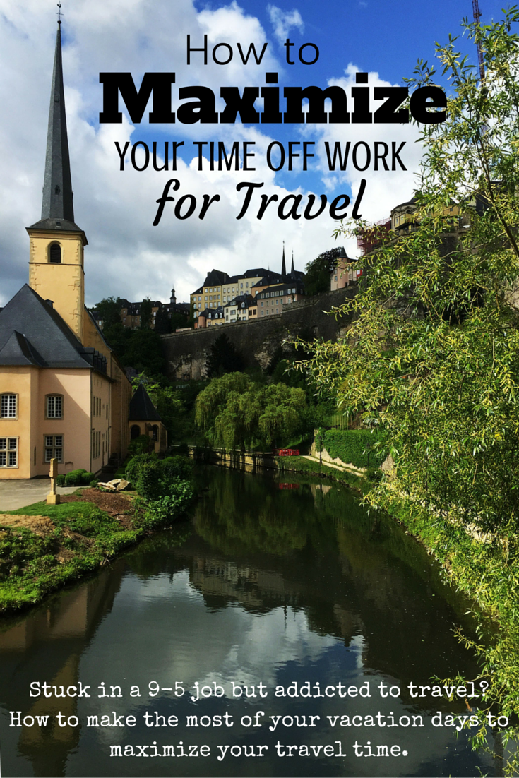 Maximize Your Time Off Work for Travel