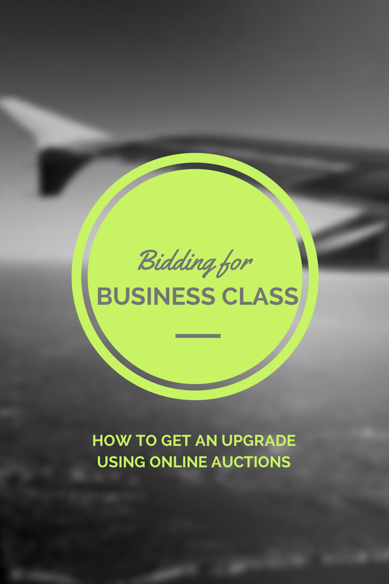 Bidding for Business Class - How to Get an Upgrade Using Online Auctions