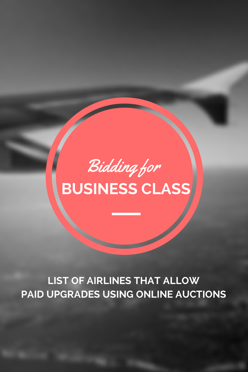 Bidding for Business Class- List of Airlines that Allow Upgrades to Business Class through Online Auction
