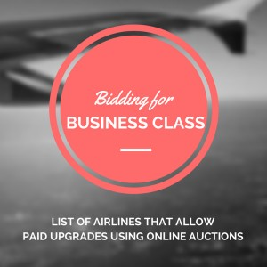 FEATURE Bidding for Business Class- List of Airlines that Allow Upgrades to Business Class through Online Auction