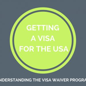 Understanding the US Visa Waiver Program