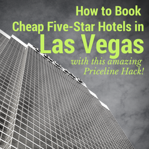 Feautre Image How to Book Cheap Five Star Hotels in Las Vegas with this Amazing Priceline Hack