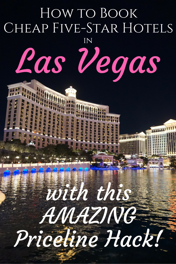 How to Book Cheap Five Star Hotels in Las Vegas Priceline Hack