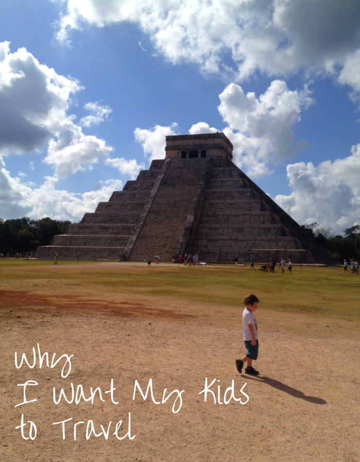 Why I Want My Kids to Travel