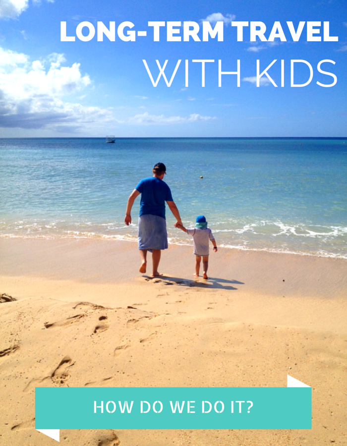 Long-Term Travel with Kids: How Do We Do It?