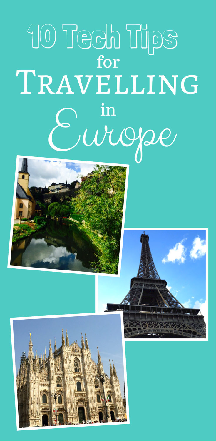 10 Tech Tips for Travelling in Europe