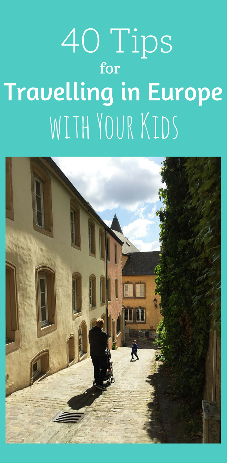 40 Tips for Travelling in Europe with Your Kids