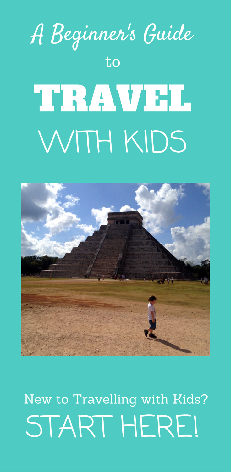 A Beginner's Guide to Travel with Kids