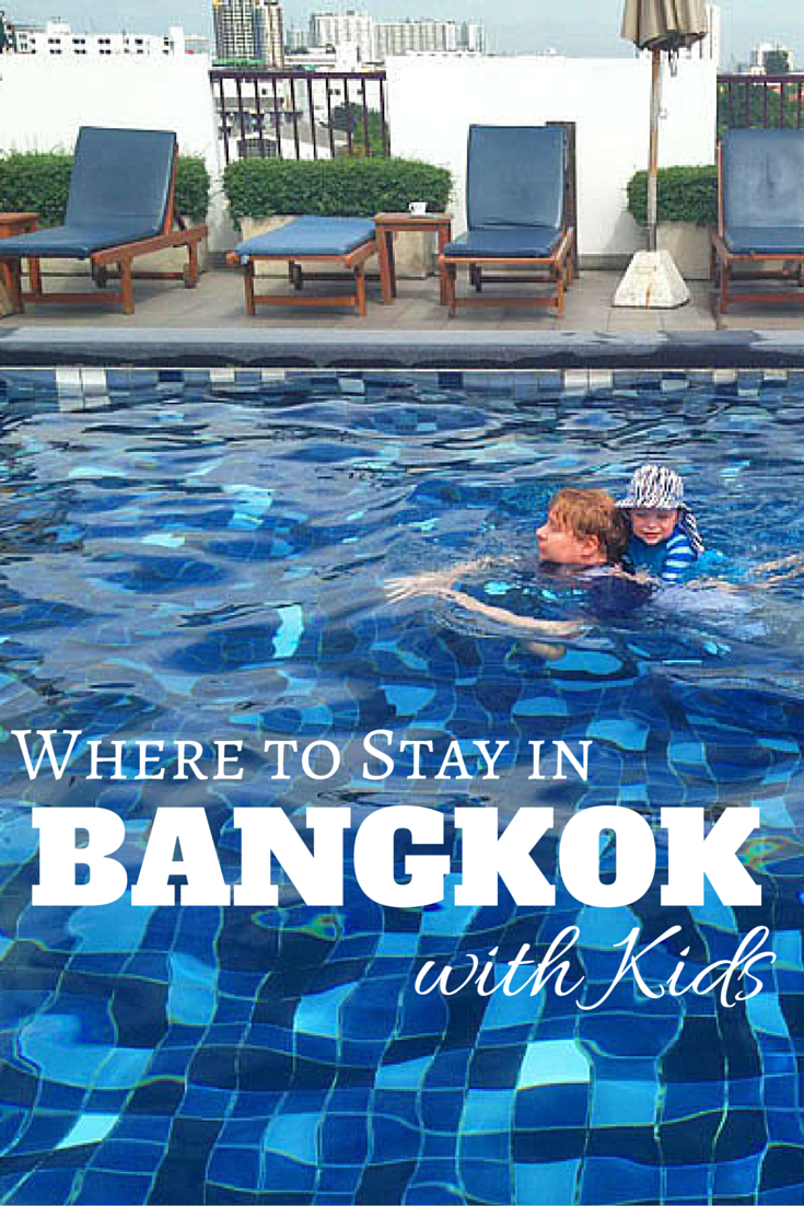 Where to Stay in Bangkok with Kids, Family Friendly Hotels in Bangkok, Thailand