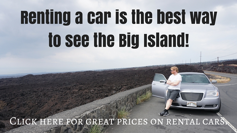 Renting a car is the best way to see the Big Island!