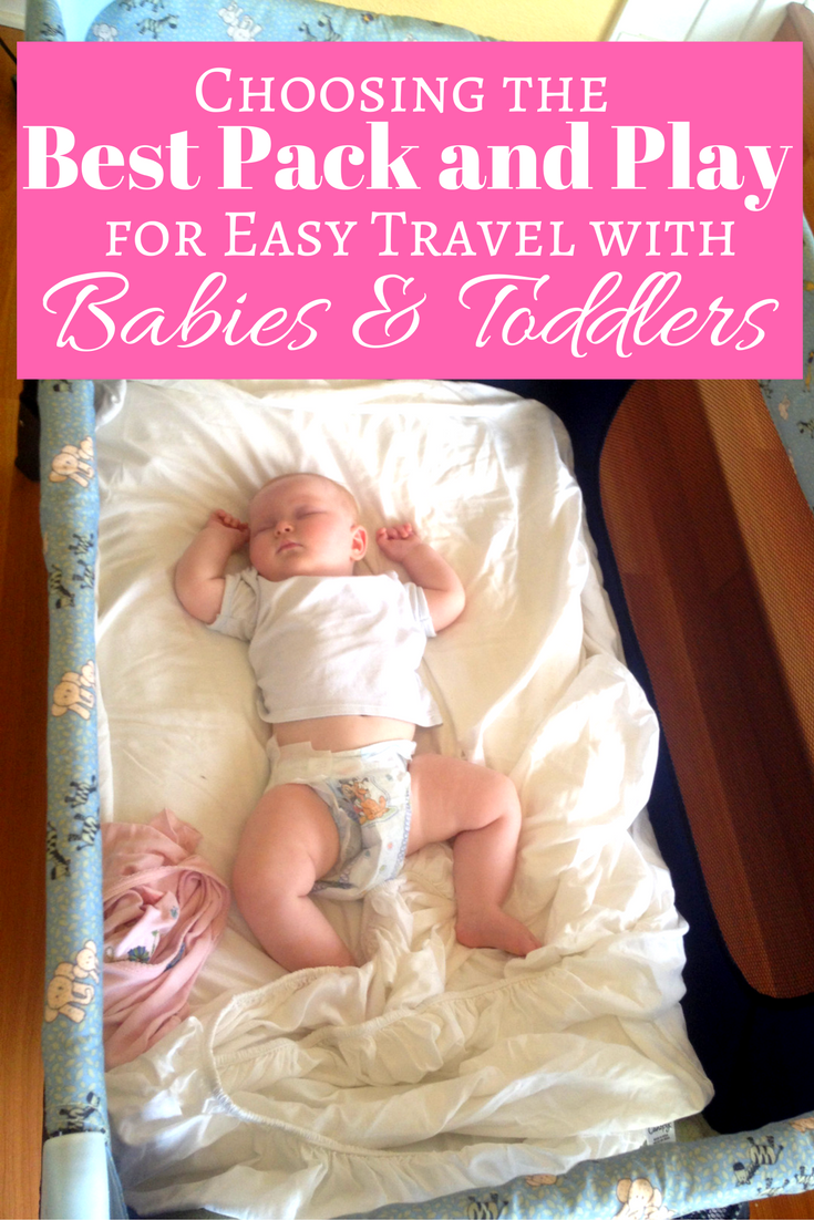 A complete guide to choosing the best pack and play for travel with babies and toddlers