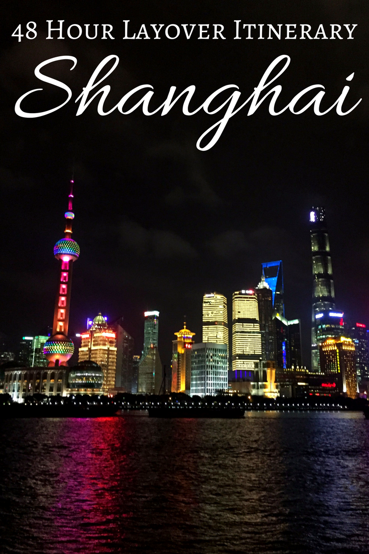 48 Hours in Shanghai Layover Itinerary