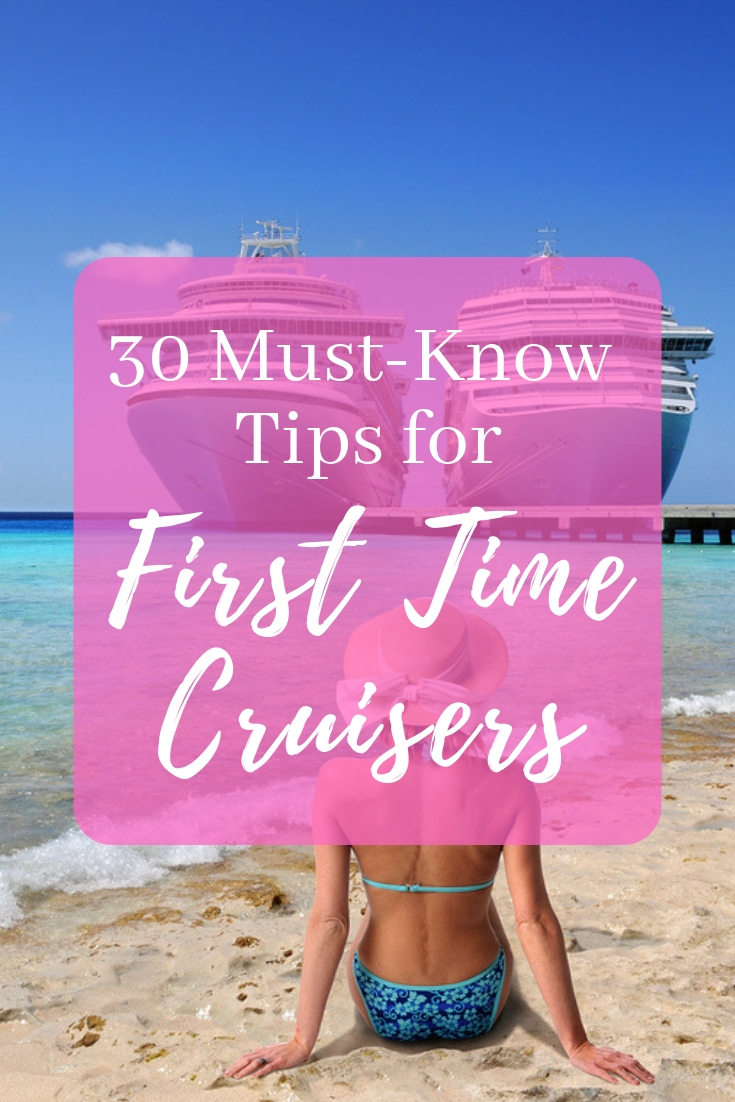 30 Must Know Tips for First Time Cruisers
